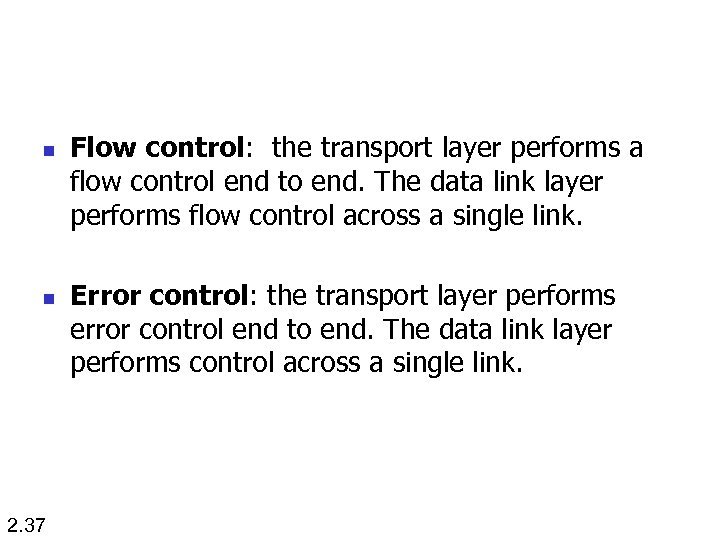n n 2. 37 Flow control: the transport layer performs a flow control end