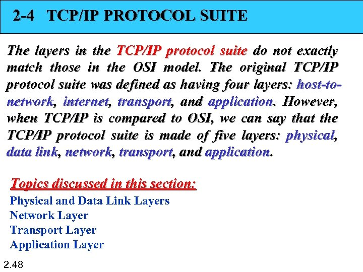 2 -4 TCP/IP PROTOCOL SUITE The layers in the TCP/IP protocol suite do not