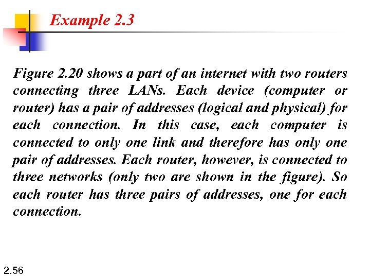 Example 2. 3 Figure 2. 20 shows a part of an internet with two