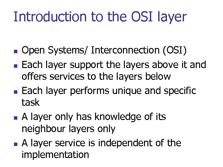 Introduction to the OSI layer n n n Open Systems/ Interconnection (OSI) Each layer