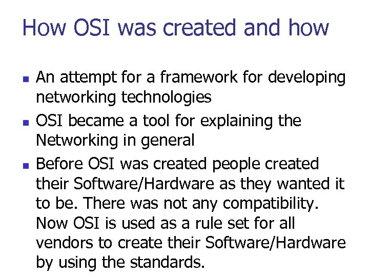 How OSI was created and how n n n An attempt for a framework