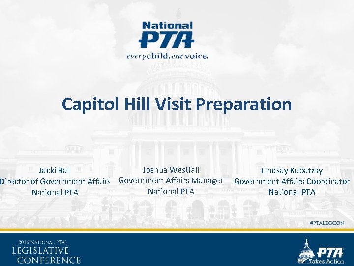 Capitol Hill Visit Preparation Joshua Westfall Lindsay Kubatzky Jacki Ball Director of Government Affairs