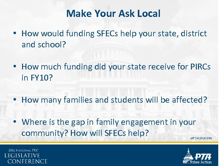 Make Your Ask Local • How would funding SFECs help your state, district and
