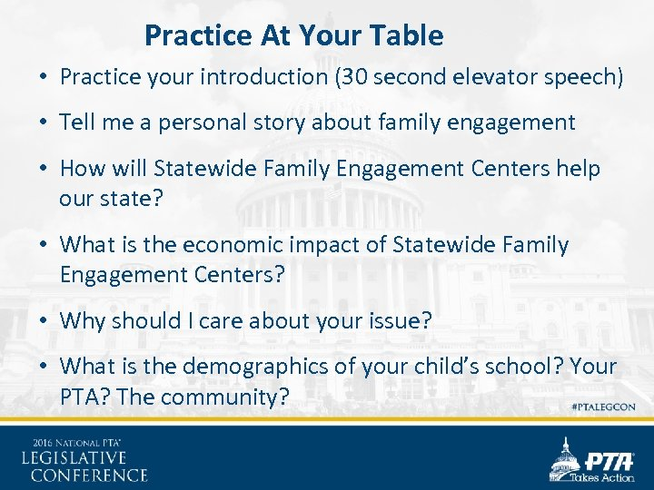 Practice At Your Table • Practice your introduction (30 second elevator speech) • Tell