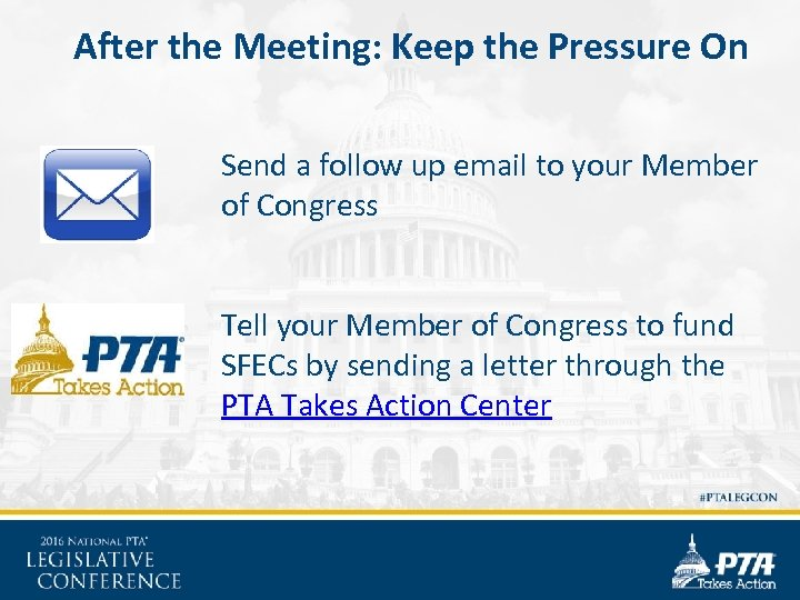 After the Meeting: Keep the Pressure On Send a follow up email to your