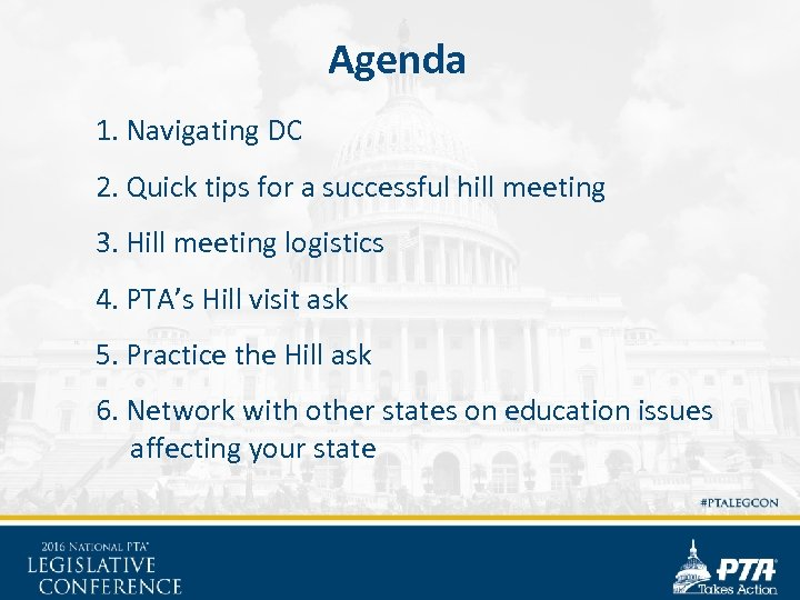 Agenda 1. Navigating DC 2. Quick tips for a successful hill meeting 3. Hill