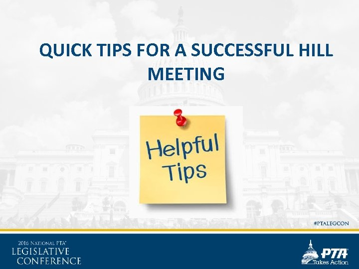 QUICK TIPS FOR A SUCCESSFUL HILL MEETING