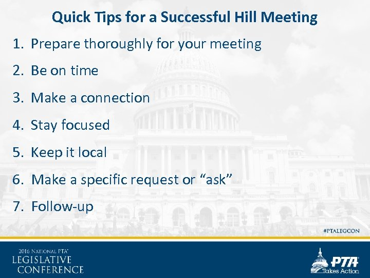 Quick Tips for a Successful Hill Meeting 1. Prepare thoroughly for your meeting 2.