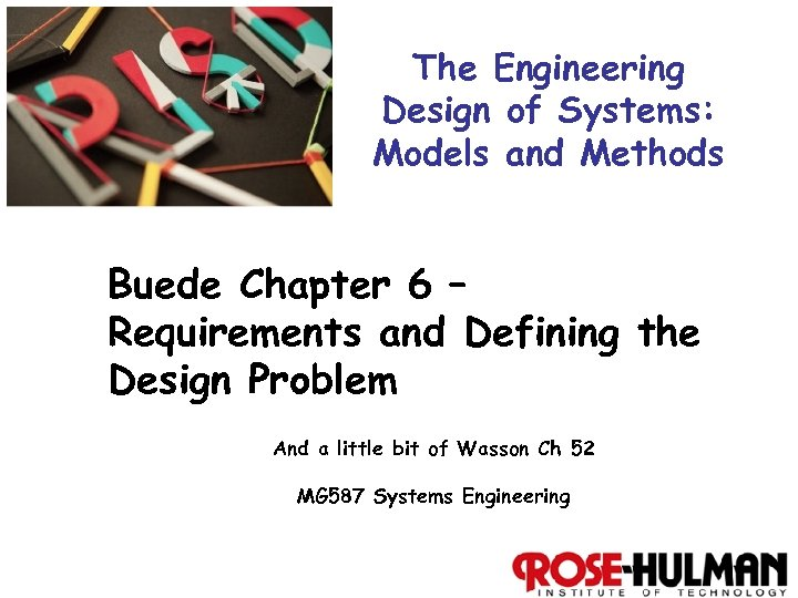 The Engineering Design of Systems: Models and Methods Buede Chapter 6 – Requirements and