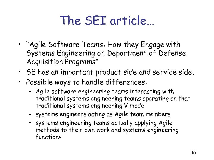"""The SEI article… • """"Agile Software Teams: How they Engage with Systems Engineering on"""