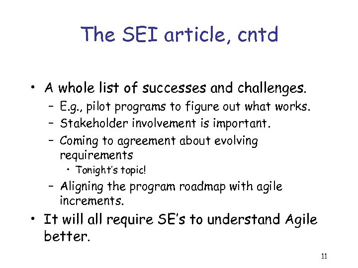 The SEI article, cntd • A whole list of successes and challenges. – E.