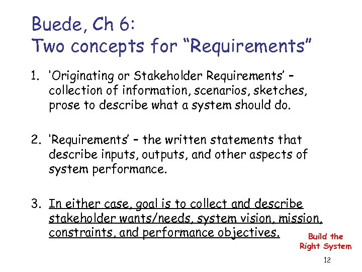 """Buede, Ch 6: Two concepts for """"Requirements"""" 1. 'Originating or Stakeholder Requirements' – collection"""