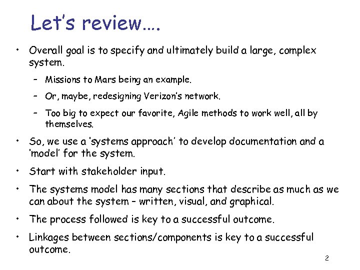 Let's review…. • Overall goal is to specify and ultimately build a large, complex