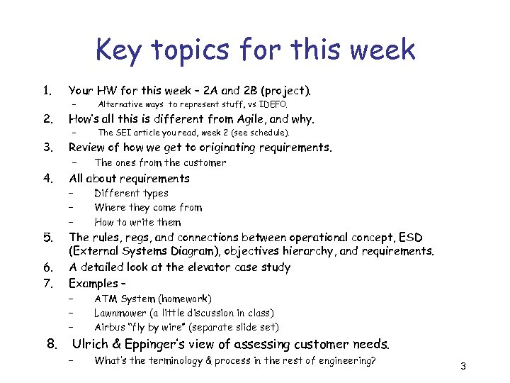Key topics for this week 1. 2. 3. 4. 5. 6. 7. 8. Your