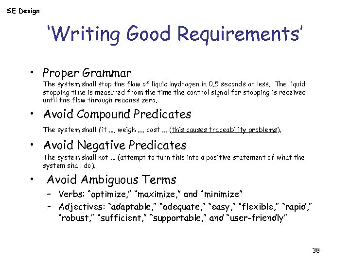 SE Design 'Writing Good Requirements' • Proper Grammar The system shall stop the flow