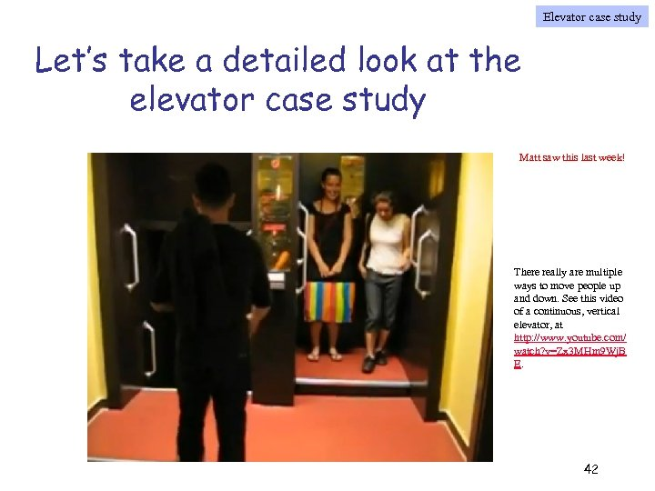Elevator case study Let's take a detailed look at the elevator case study Matt