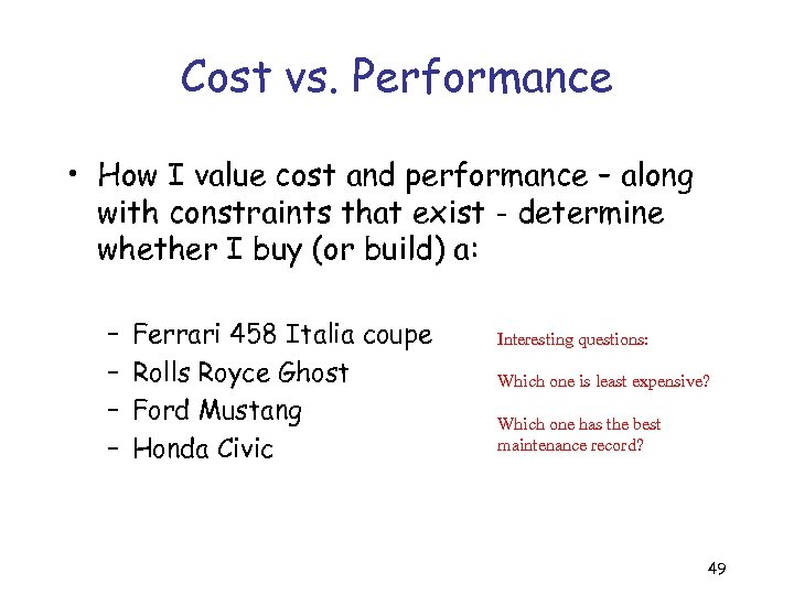 Cost vs. Performance • How I value cost and performance – along with constraints