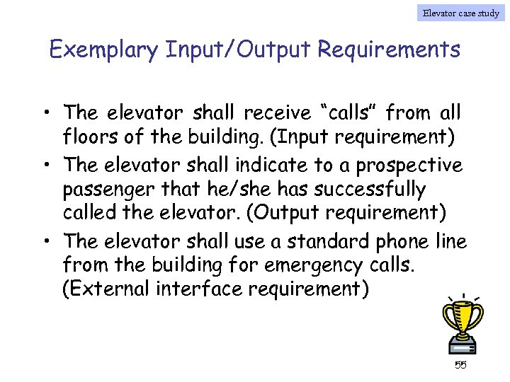"""Elevator case study Exemplary Input/Output Requirements • The elevator shall receive """"calls"""" from all"""