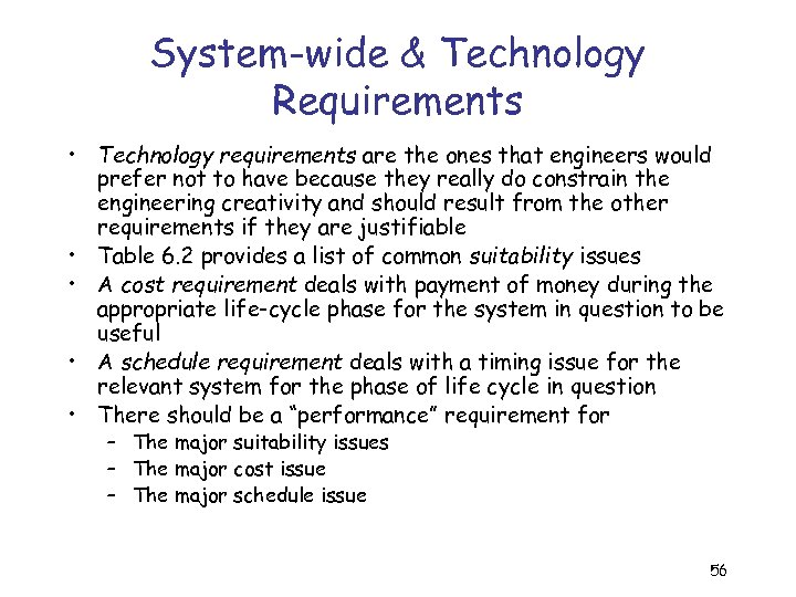 System-wide & Technology Requirements • Technology requirements are the ones that engineers would prefer