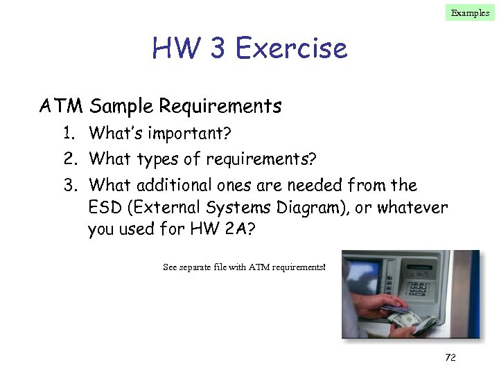 Examples HW 3 Exercise ATM Sample Requirements 1. What's important? 2. What types of