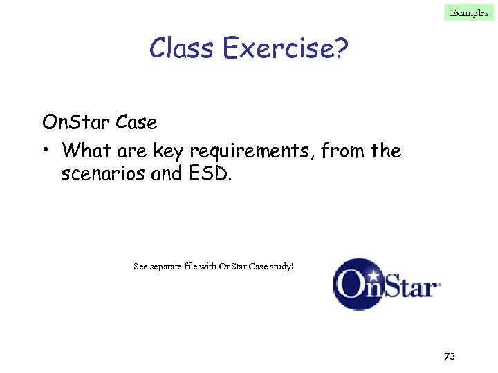 Examples Class Exercise? On. Star Case • What are key requirements, from the scenarios
