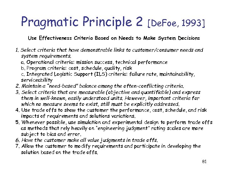 Pragmatic Principle 2 [De. Foe, 1993] Use Effectiveness Criteria Based on Needs to Make