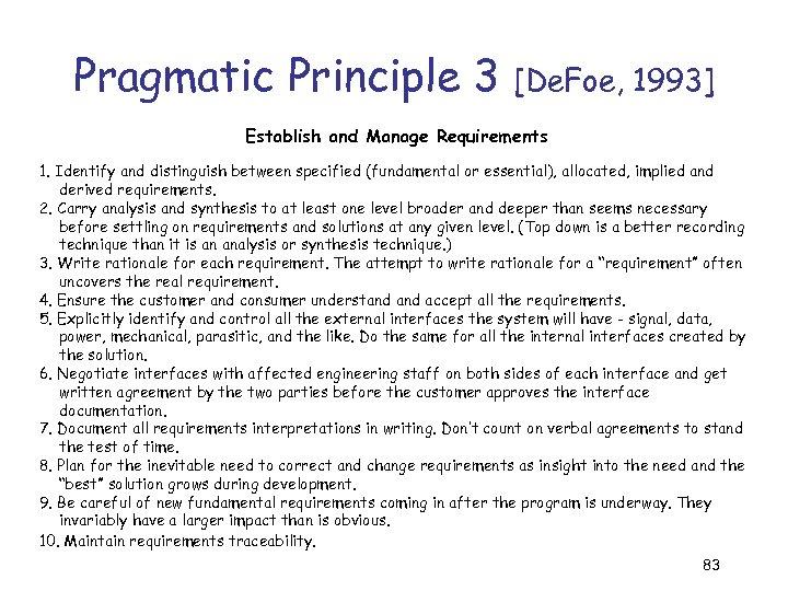 Pragmatic Principle 3 [De. Foe, 1993] Establish and Manage Requirements 1. Identify and distinguish
