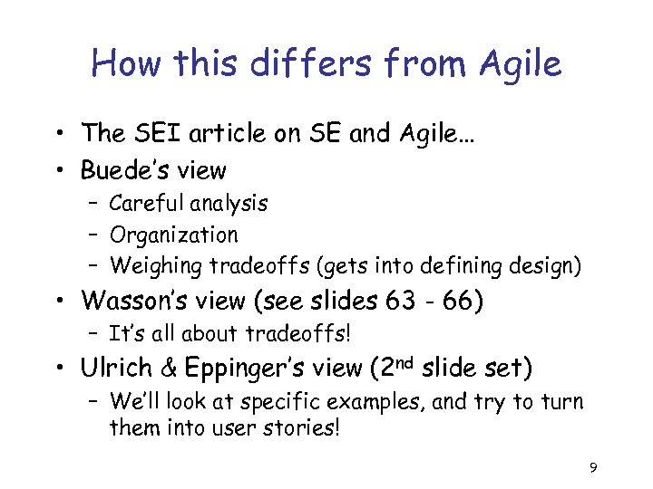 How this differs from Agile • The SEI article on SE and Agile… •
