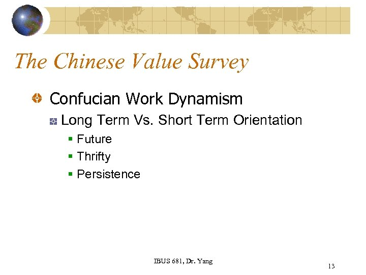 The Chinese Value Survey Confucian Work Dynamism Long Term Vs. Short Term Orientation §
