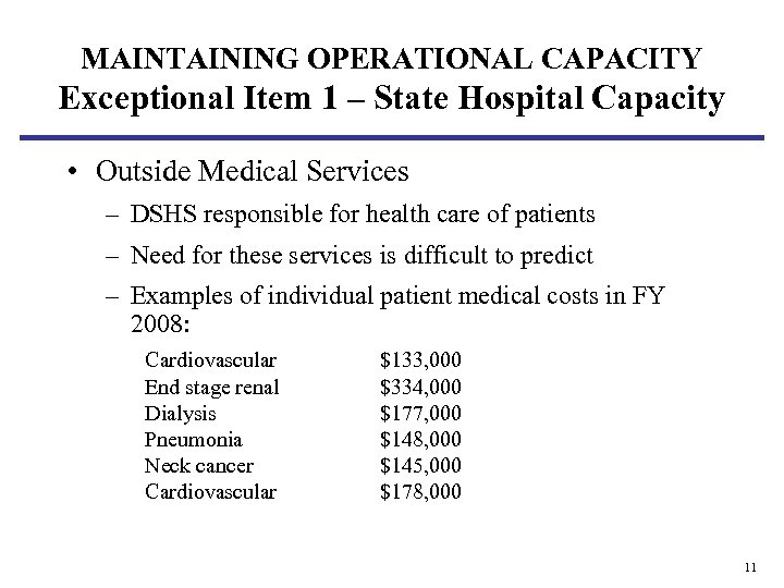 MAINTAINING OPERATIONAL CAPACITY Exceptional Item 1 – State Hospital Capacity • Outside Medical Services