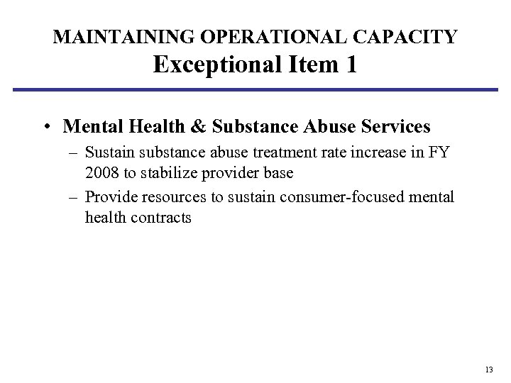 MAINTAINING OPERATIONAL CAPACITY Exceptional Item 1 • Mental Health & Substance Abuse Services –