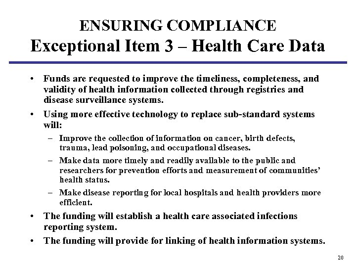 ENSURING COMPLIANCE Exceptional Item 3 – Health Care Data • Funds are requested to
