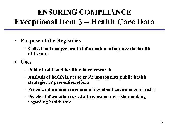 ENSURING COMPLIANCE Exceptional Item 3 – Health Care Data • Purpose of the Registries