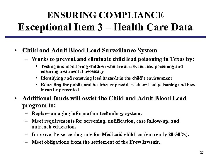 ENSURING COMPLIANCE Exceptional Item 3 – Health Care Data • Child and Adult Blood