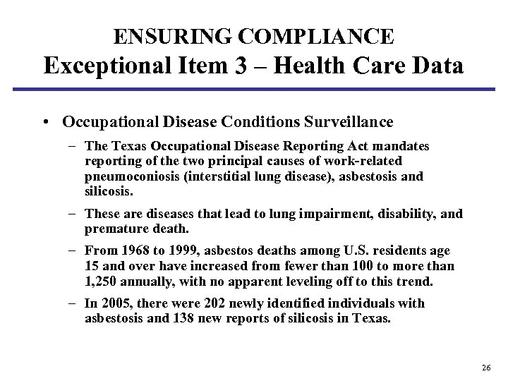 ENSURING COMPLIANCE Exceptional Item 3 – Health Care Data • Occupational Disease Conditions Surveillance