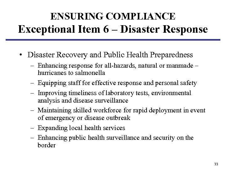 ENSURING COMPLIANCE Exceptional Item 6 – Disaster Response • Disaster Recovery and Public Health