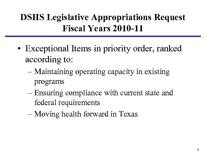 DSHS Legislative Appropriations Request Fiscal Years 2010 -11 • Exceptional Items in priority order,