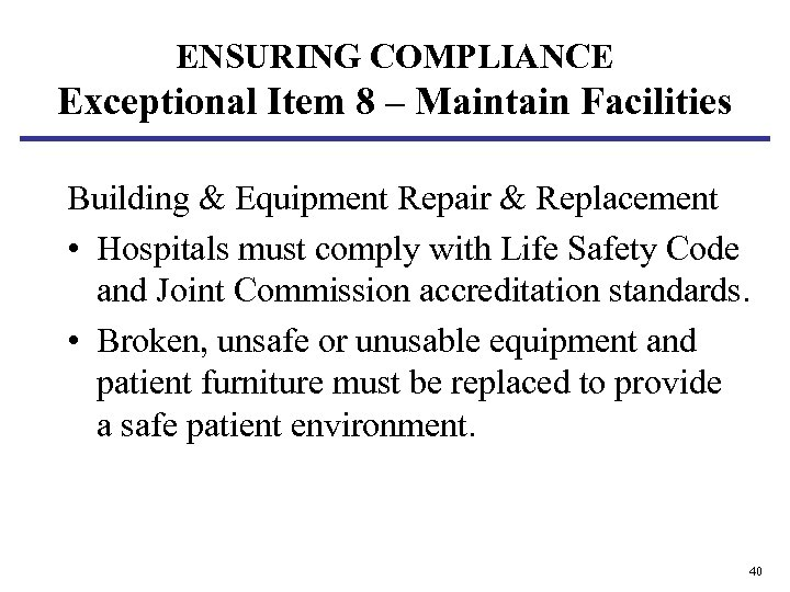 ENSURING COMPLIANCE Exceptional Item 8 – Maintain Facilities Building & Equipment Repair & Replacement