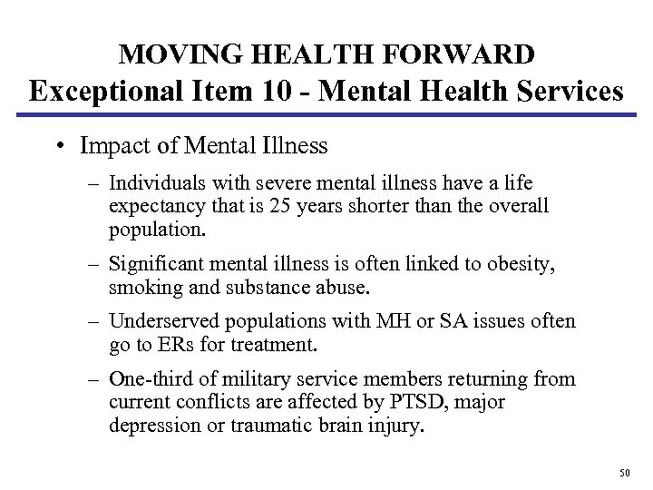 MOVING HEALTH FORWARD Exceptional Item 10 - Mental Health Services • Impact of Mental