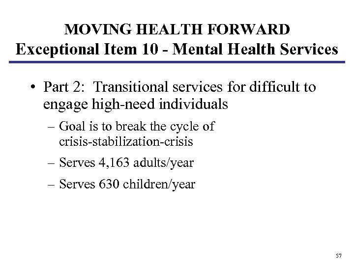 MOVING HEALTH FORWARD Exceptional Item 10 - Mental Health Services • Part 2: Transitional