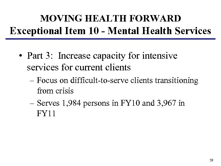 MOVING HEALTH FORWARD Exceptional Item 10 - Mental Health Services • Part 3: Increase