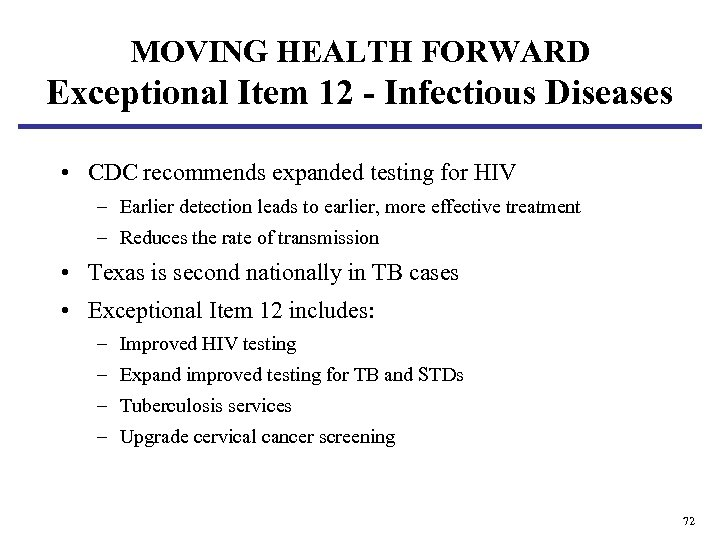 MOVING HEALTH FORWARD Exceptional Item 12 - Infectious Diseases • CDC recommends expanded testing