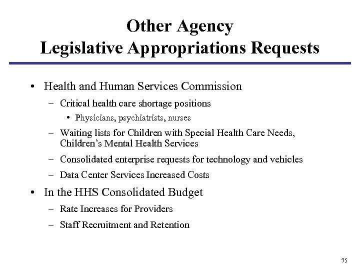 Other Agency Legislative Appropriations Requests • Health and Human Services Commission – Critical health