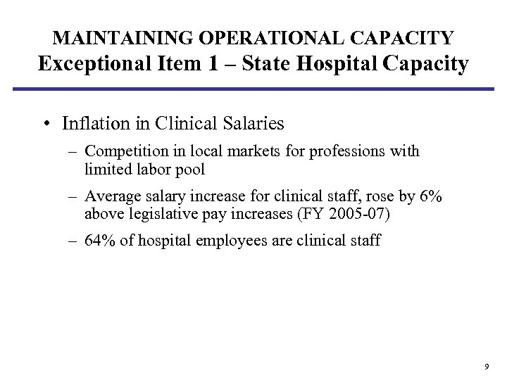 MAINTAINING OPERATIONAL CAPACITY Exceptional Item 1 – State Hospital Capacity • Inflation in Clinical