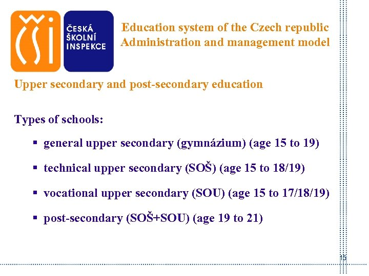 Education system of the Czech republic Administration and management model Upper secondary and post-secondary
