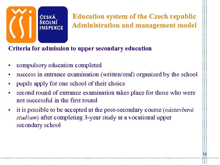 Education system of the Czech republic Administration and management model Criteria for admission to