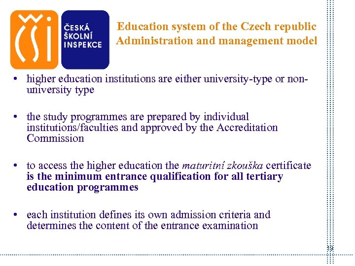 Education system of the Czech republic Administration and management model • higher education institutions