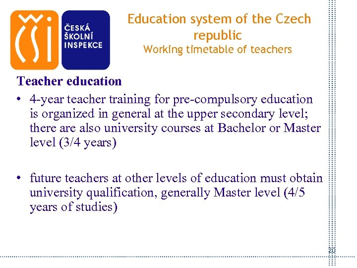 Education system of the Czech republic Working timetable of teachers Teacher education • 4