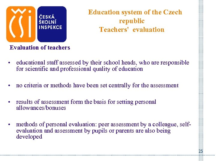 Education system of the Czech republic Teachers' evaluation Evaluation of teachers • educational staff