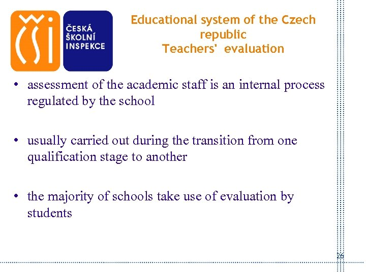 Educational system of the Czech republic Teachers' evaluation • assessment of the academic staff